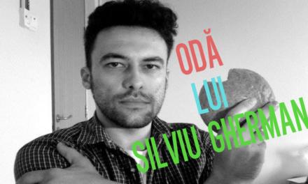 Odă lui Silviu Gherman