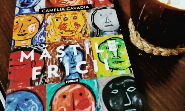 CĂRȚI SCRISE DE AUTORI ROMÂNI: Măștile fricii de Camelia Cavadia